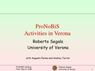ProNoBiS Activities in Verona