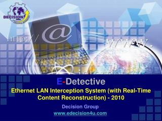E - Detective Ethernet LAN Interception System (with Real-Time Content Reconstruction) - 2010