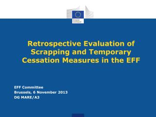 Retrospective Evaluation of Scrapping and Temporary Cessation Measures in the EFF