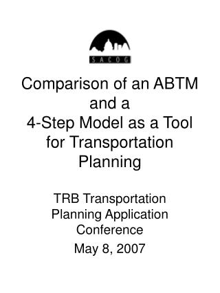 Comparison of an ABTM and a  4-Step Model as a Tool for Transportation Planning