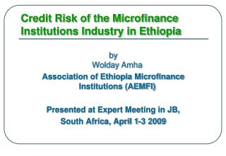 Credit Risk of the Microfinance Institutions Industry in Ethiopia