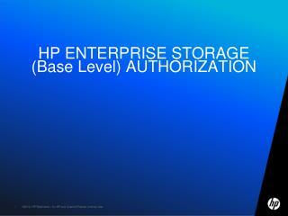 HP ENTERPRISE STORAGE  (Base Level) AUTHORIZATION