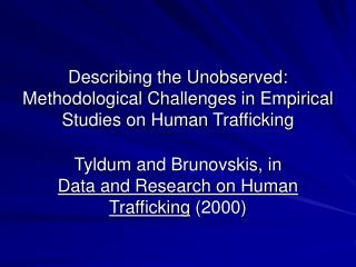 Describing the Unobserved: Methodological Challenges in Empirical Studies on Human Trafficking