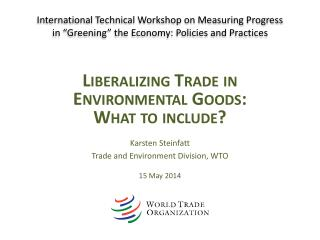 Liberalizing Trade  in  Environmental Goods :  What to include ?