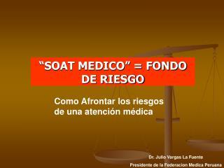 SOAT MEDICO   FONDO DE RIESGO