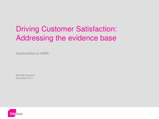 Driving Customer Satisfaction: Addressing the evidence base