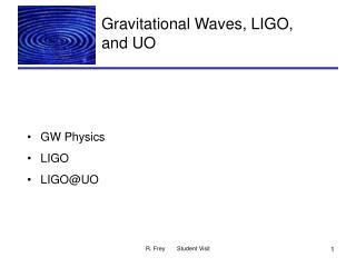 Gravitational Waves, LIGO,  and UO