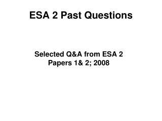 ESA 2 Past Questions