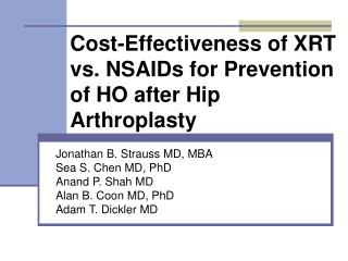 Cost-Effectiveness of XRT vs. NSAIDs for Prevention of HO after Hip Arthroplasty