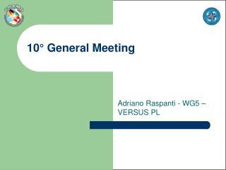 10°  General  Meeting