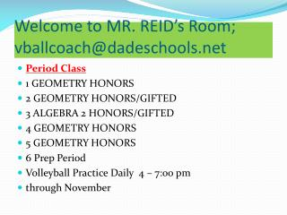 Welcome to MR. REID's Room;  vballcoach@dadeschools