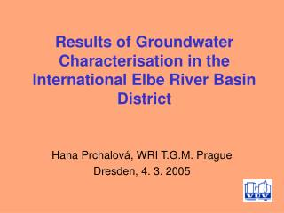 Results of Groundwater Characterisation in the International Elbe River Basin District