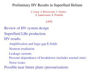Preliminary HV Results in Superfluid Helium