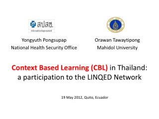Context Based Learning (CBL)  in Thailand: a participation to the LINQED Network
