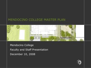 Mendocino College Faculty and Staff Presentation December 10, 2008