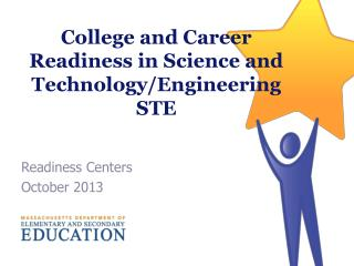 College and Career Readiness in Science and Technology/Engineering STE