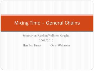 Mixing Time – General Chains