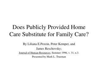 Does Publicly Provided Home Care Substitute for Family Care?