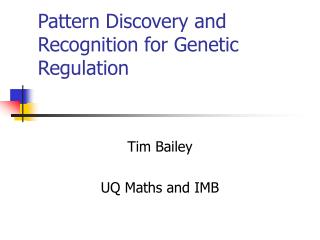 Pattern Discovery and Recognition for Genetic Regulation