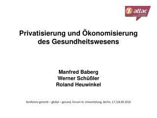Privatisierung und  konomisierung  des Gesundheitswesens    Manfred Baberg Werner Sch  ler Roland Heuwinkel   Konferenz