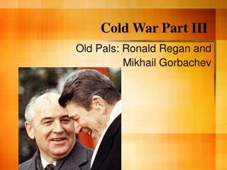 Cold War Part III