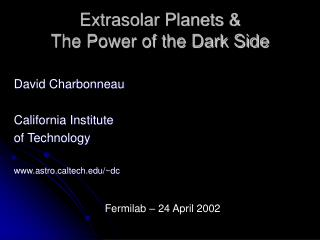 Extrasolar Planets & The Power of the Dark Side