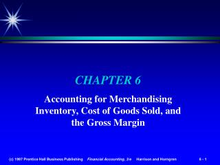 Accounting for Merchandising Inventory, Cost of Goods Sold, and the Gross Margin