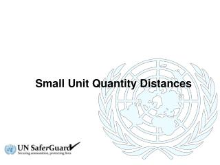 Small Unit Quantity Distances