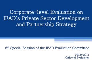 Corporate-level Evaluation on IFAD's Private Sector Development and Partnership Strategy