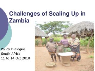 Challenges of Scaling Up in  Zambia