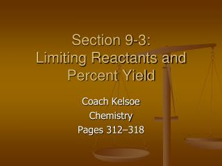 Section 9-3: Limiting Reactants and Percent Yield