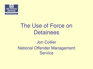 The Use of Force on Detainees