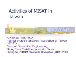 Activities of MISAT in Taiwan