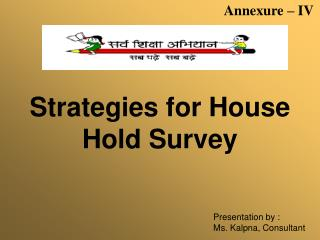 Strategies for House Hold Survey