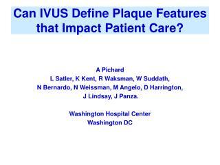 Can IVUS Define Plaque Features that Impact Patient Care?