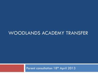 WooDlands  Academy Transfer