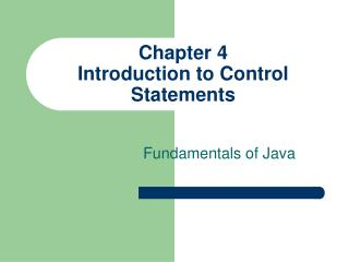 Chapter 4 Introduction to Control Statements