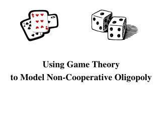 Using Game Theory  to Model Non-Cooperative Oligopoly