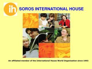 SOROS INTERNATIONAL HOUSE