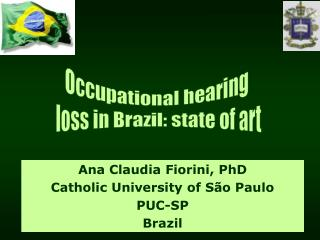 Ana Claudia Fiorini, PhD Catholic University of São Paulo PUC-SP Brazil