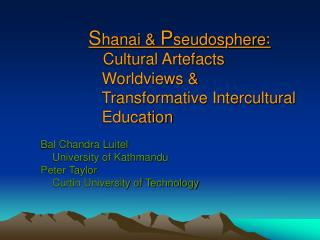 Bal Chandra Luitel      University of Kathmandu Peter Taylor      Curtin University of Technology