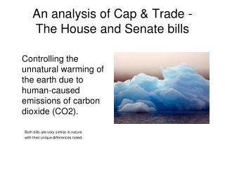 An analysis of Cap & Trade - The House and Senate bills