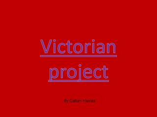 Victorian project