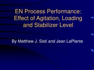 EN Process Performance: Effect of Agitation, Loading and Stabilizer Level