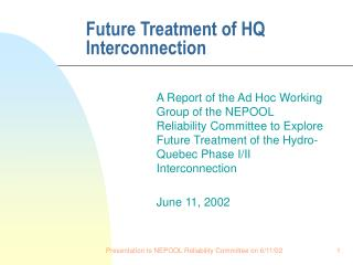 Future Treatment of HQ Interconnection