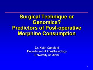 Surgical Technique or Genomics? Predictors of Post-operative Morphine Consumption