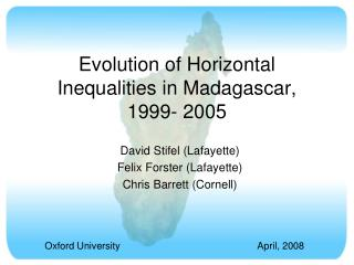 Evolution of Horizontal Inequalities in Madagascar,  1999- 2005