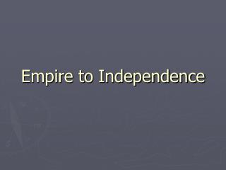 Empire to Independence