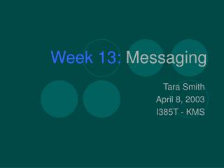Week 13:  Messaging