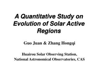 A Quantitative Study on Evolution of Solar Active Regions